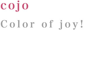 cojo:Color of joy!